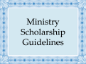 Ministry Scholarship Guidelines