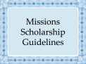 Missions Scholarship Guidelines
